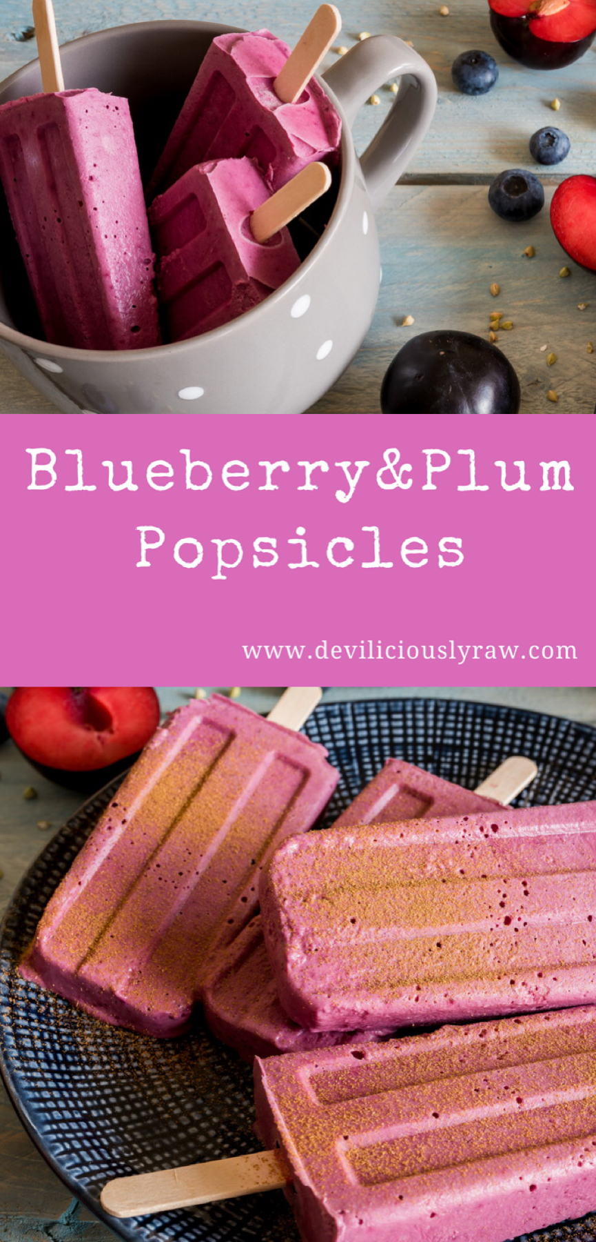 #raw #vegan Blueberry and Plum Popsicles from Deviliciously Raw